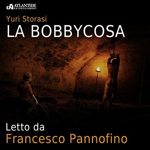 La Bobbycosa  Audiolibri