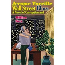 Wall Street Blues: A Novel of Corruption and Office Sex by Jerome Tuccille (1-Dec-1988) Paperback