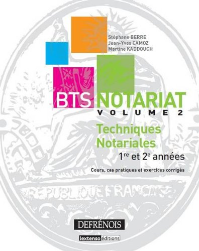 BTS Notariat : Volume 2, Techniques notariales