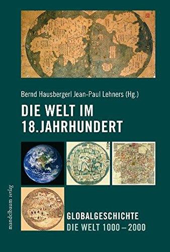 Die Welt im 18. Jahrhundert: Globalgeschichte Die Welt 1000 - 2000