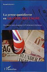 La presse quotidienne en Grande-Bretagne: Une analyse socio-historique de l'information médiatique