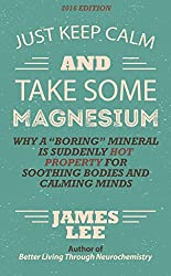 Just Keep Calm & Take Some Magnesium - Why a