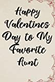 Happy Valentines Day to My Favorite Aunt: Blank Lined Journal 6x9 - Beautiful Gift for Valentines Day