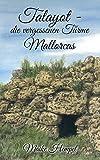 Talayot - Die vergessenen Türme Mallorcas von Maike Hempel