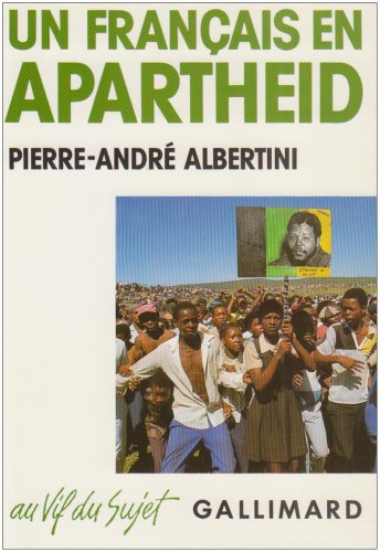 Un Français en apartheid par Pierre-André Albertini
