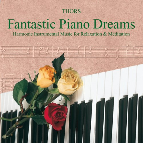 Fantastic Piano Dreams: Instrumental Music For Relaxation