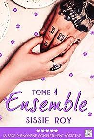 Ensemble, tome 4 par Sissie Roy