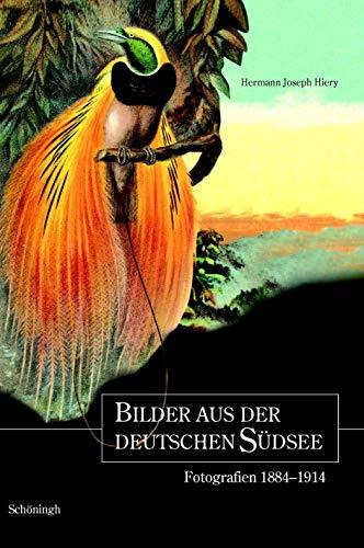 Bilder aus der deutschen Südsee: Fotografien 1884-1914