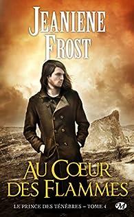 Le Prince des Ténèbres, tome 4 : Au coeur des flammes par Jeaniene Frost