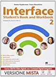 Interface. Student's book-Workbook-Culture and exams. Per la Scuola media. Con e-book. Con espansione online: 2