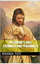 The Savior's Role, Eternally and Personally (BYU Religion Courses) (English Edition)