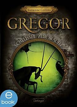 Gregor und der Schlüssel zur Macht: Band 2 von [Collins, Suzanne]