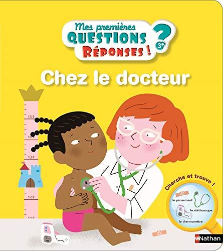 Le docteur - Mes premières Questions/Réponsess - doc dès 3 ans (08) par Christelle Chatel