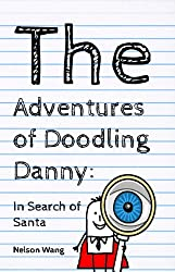 The Adventures of Doodling Danny: In Search of Santa (A Children's Book) (English Edition)
