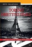 Scarica Libro Torino Obiettivo finale Un indagine di Crema e Bernardini (PDF,EPUB,MOBI) Online Italiano Gratis