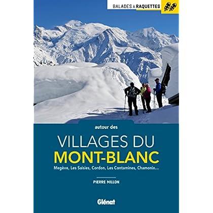 Balades à raquettes autour des villages du Mont-Blanc: Megève, Les Saisies, Cordon, Saint-Gervais, Chamonix...