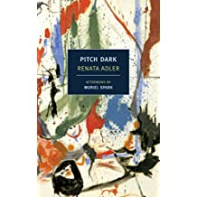 Pitch Dark (Nyrb Classics) by Muriel Spark (Afterword), Renata Adler (27-Jun-2013) Paperback