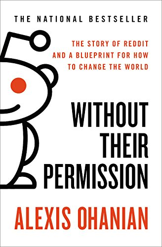 Ebook Download Without Their Permission The Story Of Reddit
