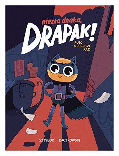 pula-to-jeszcze-raz-niezla-draka-drapak-tom-1-sztybor-tomasz-kaczkowski-komiks
