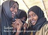 Sudan: Reise in eine längst vergangene Zeit