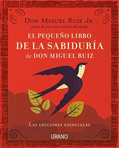 Descargar Libro El pequeño libro de la sabiduría de Don Miguel Ruiz (Crecimiento personal) de Miguel Ruiz Jr.