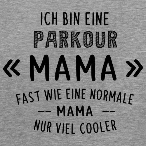 Ich bin eine Parkour Mama - Damen T-Shirt - 14 Farben Sportlich Grau