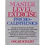 Master Level Exercise: Psychocalisthenics