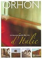 LE NOUVEAU GUIDE DES VINS D'ITALIE de Jacques Orhon