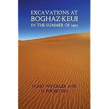 Excavations at Boghaz-Keui in the Summer of 1907 (Facsimile Reprint)
