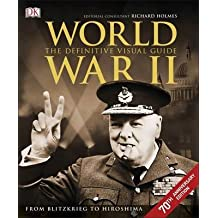[(World War II the Definitive Visual Guide)] [Editor-in-chief Richard Holmes] published on (May, 2015)