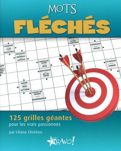 Mots fléchés : 125 grilles géantes pour les vrais passionnés par Liliane Chrétien