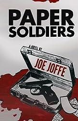 Paper Soldiers by Joe Joffe (2014-02-01)