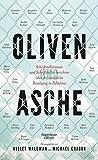 Oliven und Asche: Schriftstellerinnen und Schriftsteller berichten über die israelische Besatzung in Palästina -