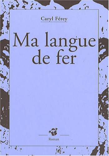 "<a href=""/node/17124"">Ma langue de fer</a>"