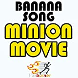Banana Song (From The Minion Movie)