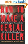 How to Make a Serial Killer: The Twis...