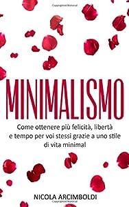 I 10 migliori libri sul minimalismo