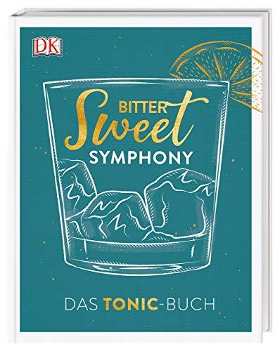 Bitter Sweet Symphony: Das Tonic-Buch