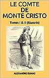 LE COMTE DE MONTE CRISTO - Tomes I & II (Illustrés) - Format Kindle - 2,57 €