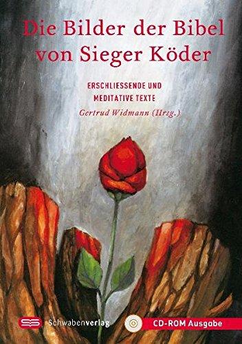 Die Bilder der Bibel von Sieger Köder, 1 CD-ROMErschließende und meditative Texte. Alle Bilder der Bibel mit den Texten des Buches