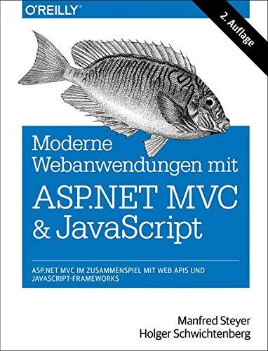 Moderne Webanwendungen mit ASP.NET MVC und JavaScript: ASP.NET MVC im Zusammenspiel mit Web APIs und JavaScript-Frameworks - Asp-net-web-api