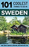 Sweden: Sweden Travel Guide: 101 Coolest Things to Do in Sweden (Stockholm Travel Guide, Gothenburg, Malmo, Uppsala, Swedish Lapland, Scandinavia Travel)