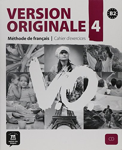 Version originale. Cahier d'exercices. Per le Scuole superiori. Con CD Audio: Version Originale 4 - Cahier d'exercices + CD (Fle- Texto Frances)