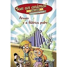 Arman e a fábrica podre (Infantil E Xuvenil - Sopa De Libros - Son Un Animal)