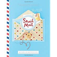 Snail Mail: Rediscovering the Art and Craft of Handmade Correspondence