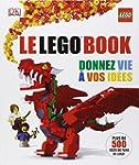 Le Lego book - Donnez vie � vos id�es