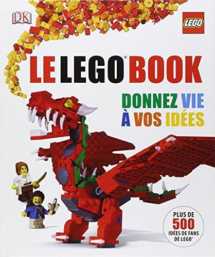 Le Lego book - Donnez vie  vos ides