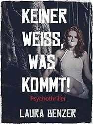 Keiner weiß, was kommt!: Psychothriller