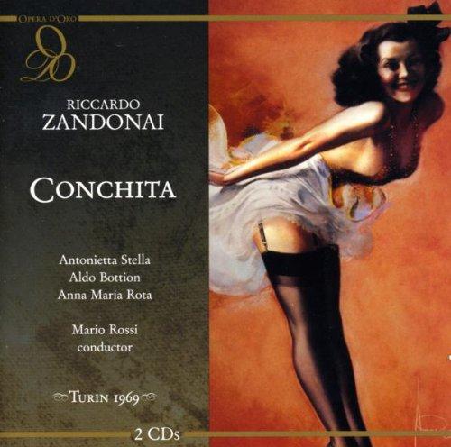 Zandonai : Conchita. Stella, Bottion, Rossi.