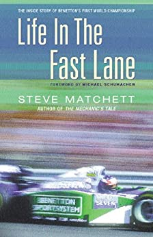 Life in the Fast Lane: The Story of the Benetton Grand Prix Year by [Matchett, Steve]